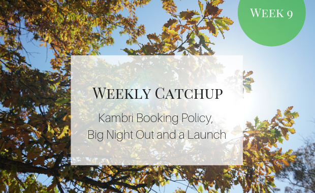 """Weekly Catchup Graphic, with text """"Kambri booking policy, Big Night Out, and a Launch"""""""