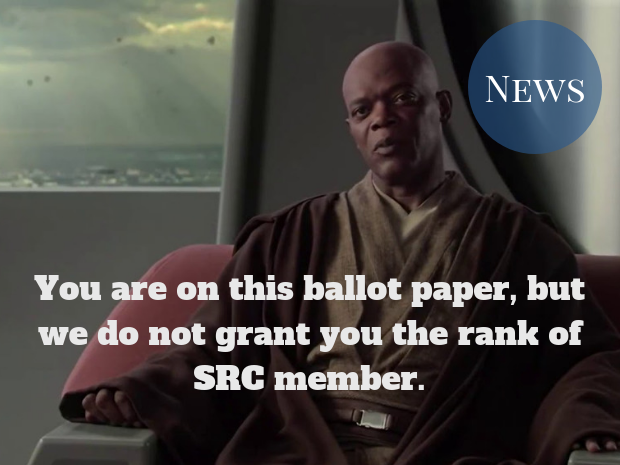"""You are on this ballot paper, but we do not grant you the rank of SRC member"""
